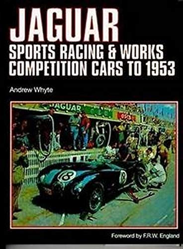 Jaguar Sports Racing Competition, 1953 (Vol 1) (1859608426) by Andrew Whyte