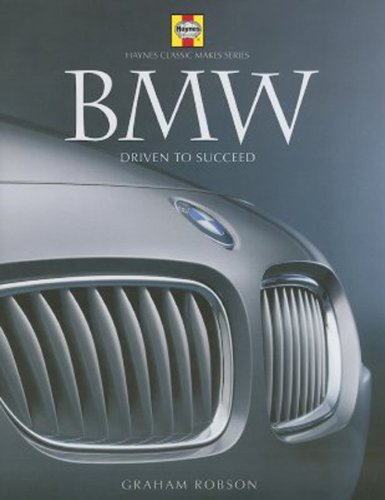 9781859608708: BMW: Driven to Succeed (Haynes Classic MakesSeries)