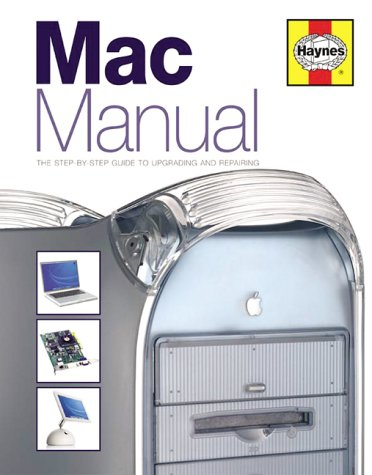 The Mac Manual: The Step-by-step Guide to Upgrading, Maintaining and Repairing a Mac (9781859608890) by Keith Martin