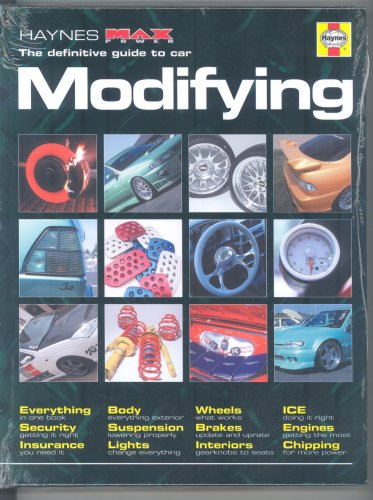 "The Modifying Manual: The Definitive Guide (Haynes ""MaxPower""): Bryn Musselwhite"