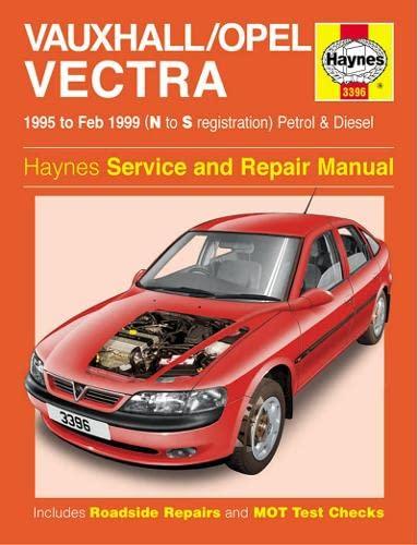 Vauxhall/Opel Vectra Petrol & Diesel (95 - Feb 99) N To S (Haynes Service and Repair ...