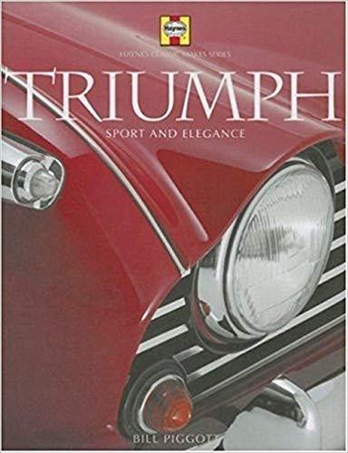 Triumph: Sport and elegance (Haynes Classic Makes) (1859609694) by Bill Piggott