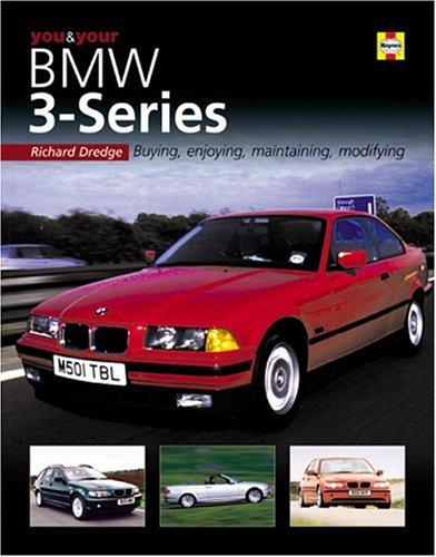 You and Your BMW 3-series: Buying, Enjoying,: Dredge, Richard