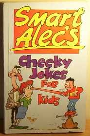 9781859620069: Cheeky Jokes for Kids (Smart Alec Joke Books)