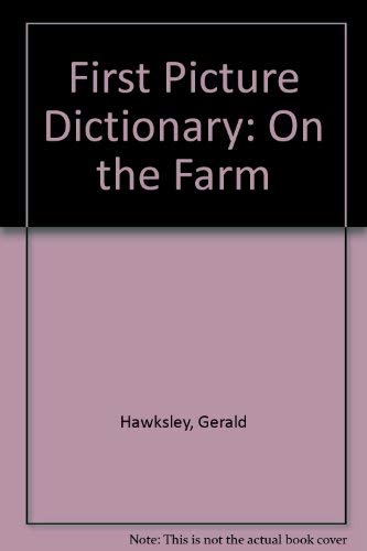 9781859620359: On the Farm (First Picture Dictionary)