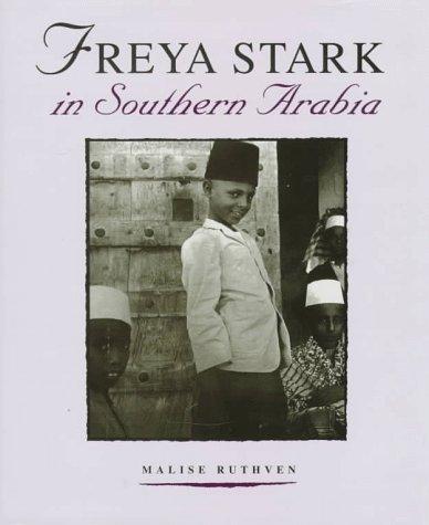 Freya Stark in Southern Arabia: Ruthven, Malise