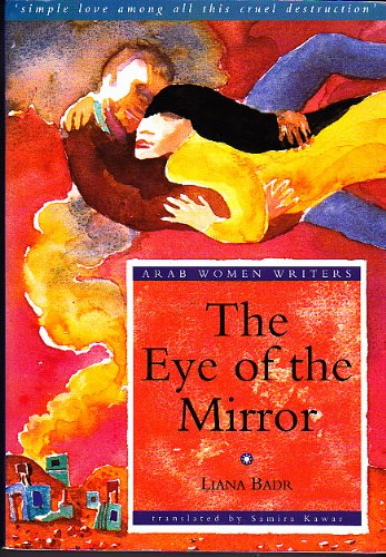 THE EYE OF THE MIRROR.: Badr, Liana (trans