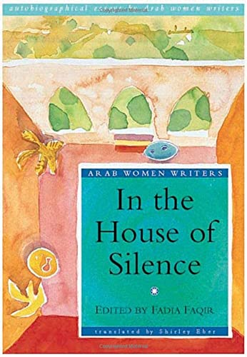 In the House of Silence : Autobiographical: Fadia Faqir