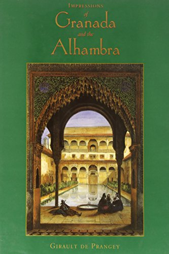 Impressions of Granada and the Alhambra: Girault De Prangey