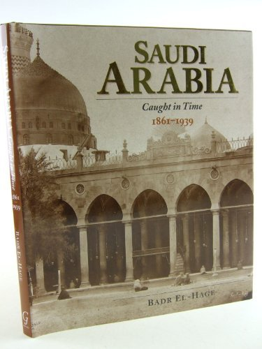 9781859640906: Saudi Arabia: Caught in Time 1861 - 1939