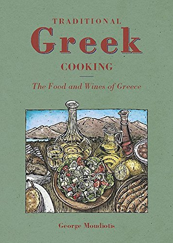 Traditional Greek Cooking: The Food and Wines of Greece