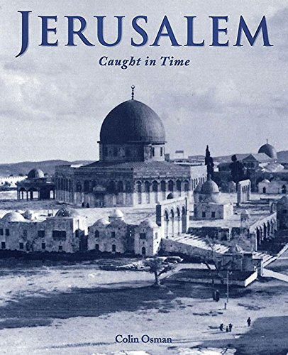9781859641200: Jerusalem: Caught in Time (Caught in Time Great Photographic Archives)