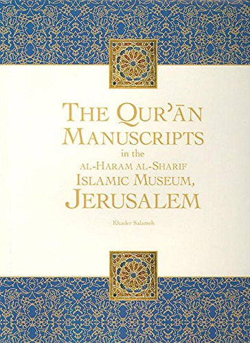 The Qur'an Manuscripts in the Al-Haram Al-Sharif: Khader Salameh