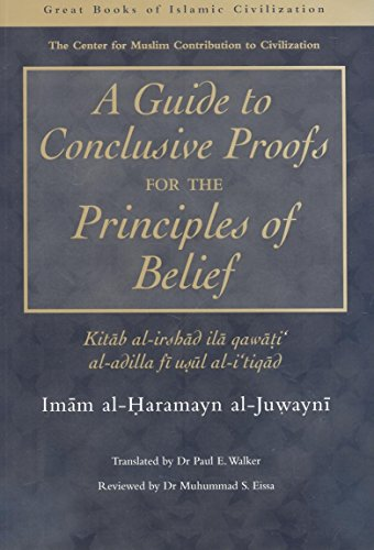 A Guide to Conclusive Proofs for the: Iman al-Haramayn al-Juwayni
