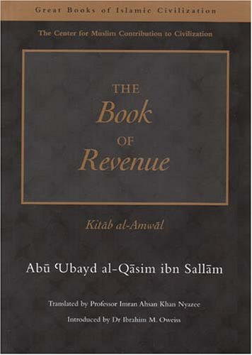 9781859641590: The Book of Revenue: Kitab Al-Amwal (The Great Books of Islamic Civilization)