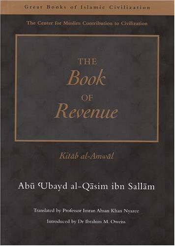 The Book of Revenue: Kitab al-Amwal (The: Abu Ubayd Al-Qasim