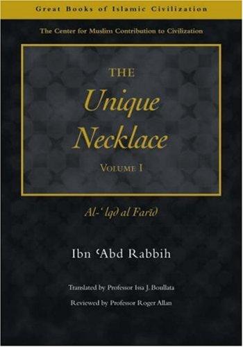 9781859641842: 1: The Unique Necklace: Al-'Iqd al-Farid, Volume I (Great Books of Islamic Civilization)
