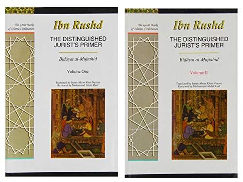 The Distinguished Jurist's Primer 2-Volume Set: Bidayat Al-Mujtahid Wa Nihayat Al-Muqtasid (Great Books of Islamic Civilization) (9781859641903) by Rushd, Ibn; Nyazee, Imran Ahsan