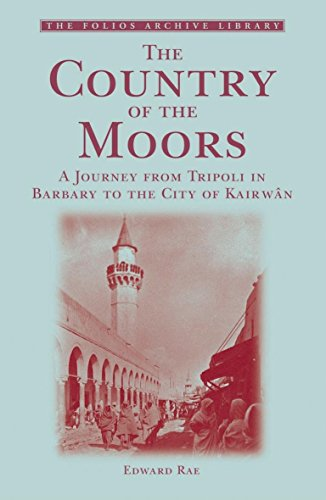 9781859642306: The Country of the Moors: A Journey from Tripoli in Barbary to the City of Kairwan (Folios Archive Library)