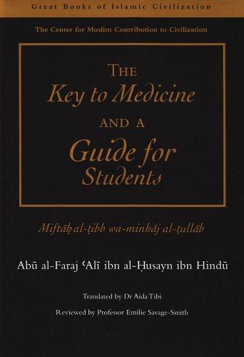 9781859642375: The Key to Medicine and a Guide for Students: Miftah al-tibb wa-minhaj al-tullab (Great Books of Islamic Civilization)