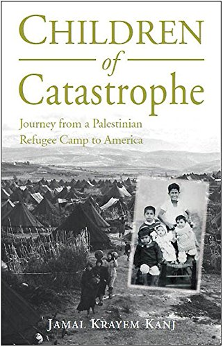 9781859642627: Children of Catastrophe: Journey from a Palestinian Refugee Camp to America