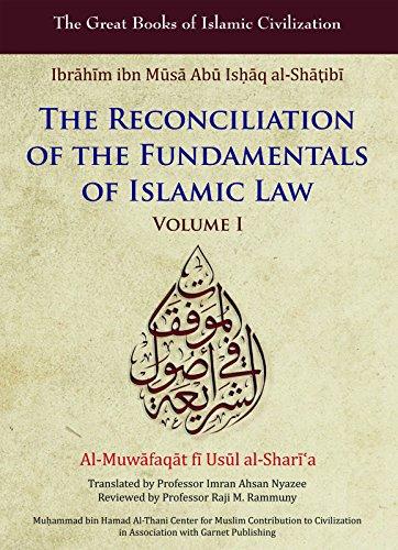9781859642672: Reconciliation of the Fundamentals of Islamic Law: Al-Muwafaqat fi Usul al-Shari'a, Volume I (Great Books of Islamic Civilization)