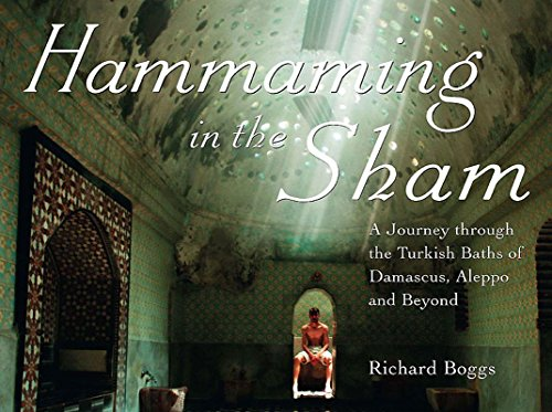 9781859642849: Hammaming in the Sham: A Journey Through the Turkish Baths of Damascus, Aleppo and Beyond
