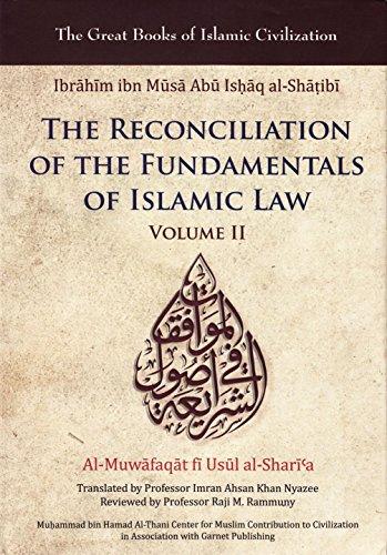 9781859643723: Reconciliation of the Fundamentals of Islamic Law: Al-Muwafaqat fi Usul al-Shari'a, Volume II (Great Books of Islamic Civilization)