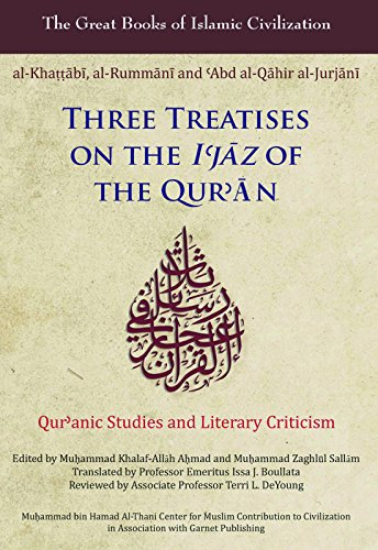 Three Treatises on the I'jaz of the Qur'an: Qur'anic Studies and Literary Criticism ...