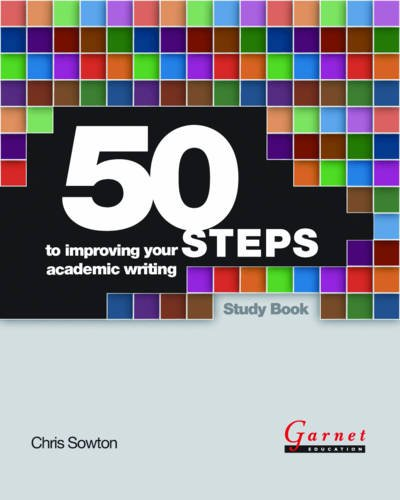 50 Steps to Improving Your Academic Writing (Paperback): Chris Sowton