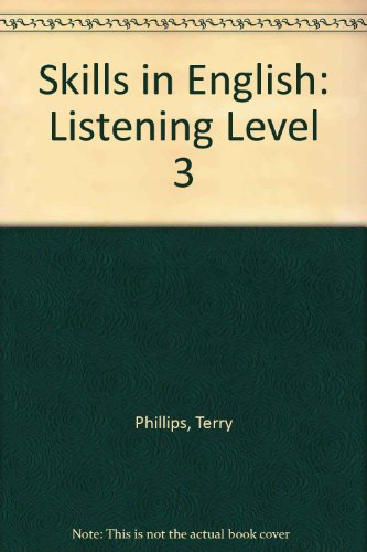 Skills in English: Listening Level 3 (Skills in English S.) (9781859647981) by Terry Phillips
