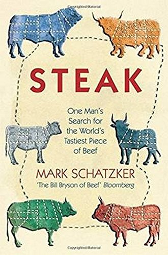 9781859649022: Steak: One Man's Search for the World's Tastiest Piece of Beef