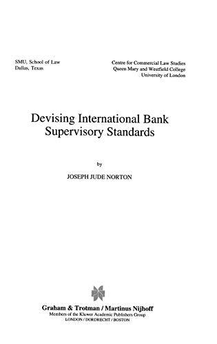 Devising International Bank Supervisory Standars (International Banking, Finance and Economic Law ...