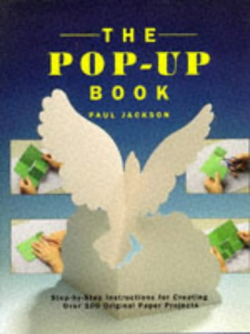 9781859670101: The Pop-up Book: Step-by-step Instructions for Creating Over 100 Original Paper Projects
