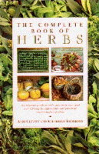 9781859670118: The Complete Book of Herbs. the Ultimate Guide to Herbs and Their Uses, With Over 120 Step-By-Step Recipes and Practical, Easy-to-Make Gift Ideas