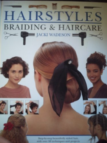 9781859670330: Hairstyles,Braiding and Haircare : Step-by-Step Beautifully Styled Hair,With over 50 Techniques and Projects to Create at Home