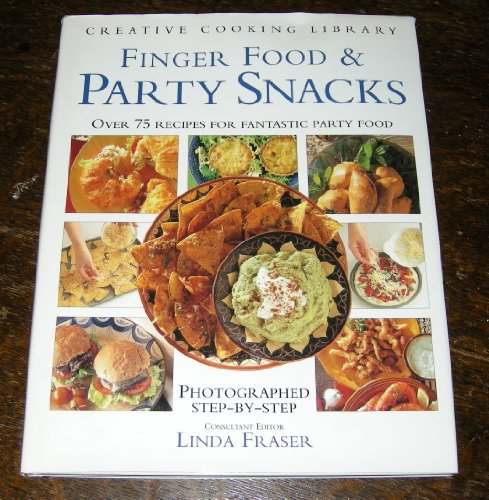 9781859670743: Finger Food and Party Snacks: Over 75 Recipes for Fantastic Party Food (Creative Cooking Library)