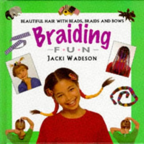 Braiding Fun. Beautiful Hair with Beads, Braids and Bows