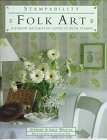 Folk Art: Interior Decorating Effects With Stamps (Stampability Books): Stewart Walton