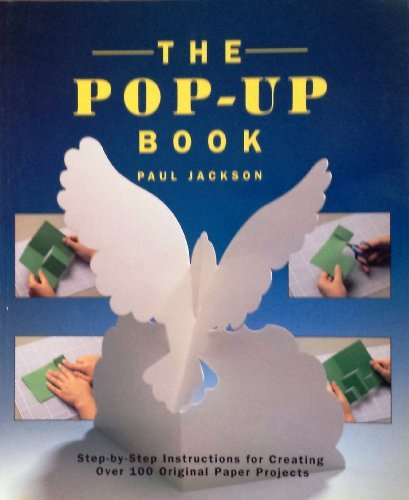 9781859672624: The Pop-up Book: Step-by-step Instructions for Creating Over 100 Original Paper Projects