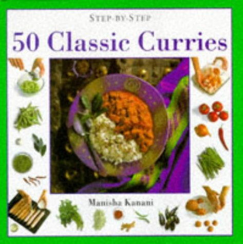50 Classic Curries (Step-by-step): Kanani, Manisha