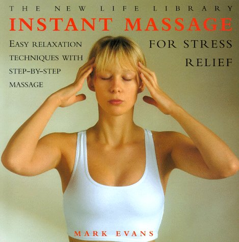 9781859672846: Instant Massage for Stress Relief (New Life Library)