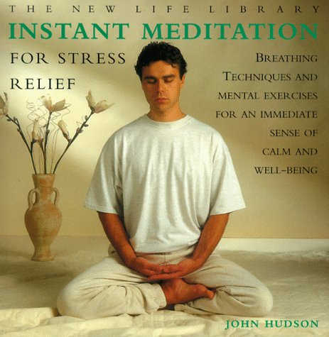 INSTANT MEDITATION FOR STRESS RELIEF (New Life Library)