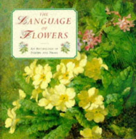 The Language of Flowers: An Anthology of: Lorenz Books