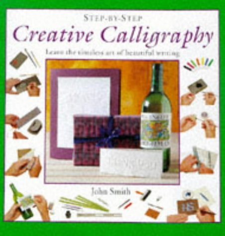 9781859673416: Creative Calligraphy : Learn The Timeless Art Of Beautiful Writing