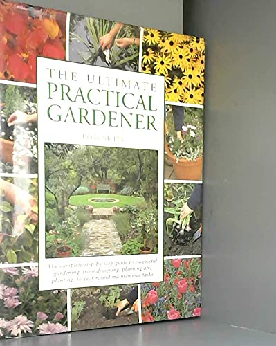 THE ULTIMATE PRACTICAL GARDENER