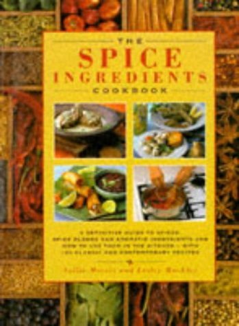 The Spice Ingredients Cookbook (1859673724) by Sallie Morris; Lesley MacKley