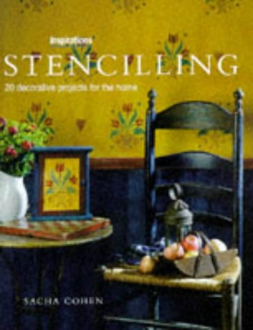 Stenciling: 20 Decorative Projects for the Home (Inspirations Series): Cohen, Sacha