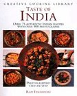 Taste of India: Over 75 Authentic Indian Recipes With over 400 Photographs (Creative Cooking Library) (1859674453) by Fernandez, Rafi