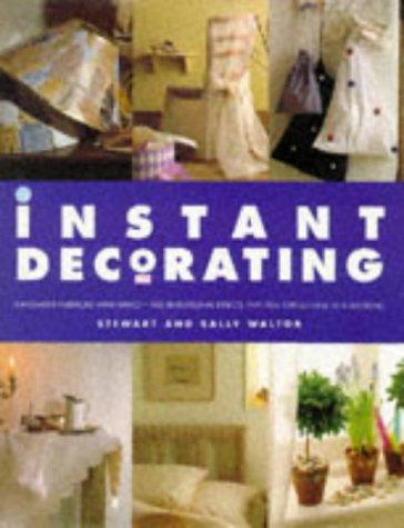 Instant Decorating: Innovative Interiors with Impact--100 Sensational: Walton